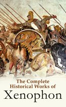 The Complete Historical Works of Xenophon