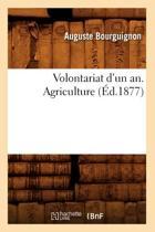 Volontariat d'Un An. Agriculture, (�d.1877)