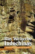 Das Welterbe Indochinas