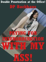 Paying For Insubordination With My Ass!