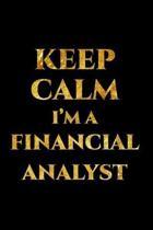 Keep Calm I'm a Financial Analyst