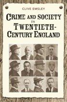 Crime and Society in Twentieth Century England