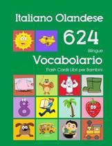 Italiano Olandese 624 Bilingue Vocabolario Flash Cards Libri per Bambini: Italian Dutch dizionario flashcards elementerre bambino