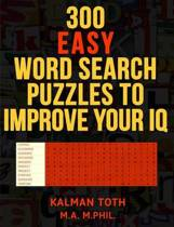 300 Easy Word Search Puzzles to Improve Your IQ