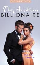 The Arabian Billionaire, Book Two: Arabian Kiss