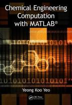 Chemical Engineering Computation with MATLAB (R)