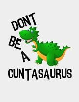 Dont be a Cuntasaurus