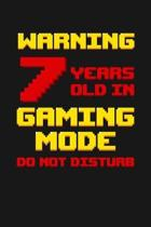 Warning 7 Years Old in Gaming Mode: Happy 7th Birthday 7 Years Old Vintage Gift For Gaming Boys & Girls