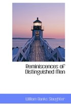 Reminiscences of Distinguished Men