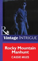Rocky Mountain Manhunt (Mills & Boon Intrigue) (Colorado Crime Consultants - Book 2)