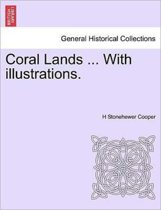 Coral Lands ... with Illustrations.