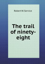 The Trail of Ninety-Eight