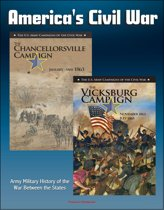 America's Civil War: The Vicksburg Campaign: November 1862 - July 1863, The Chancellorsville Campaign: January - May 1863, Army Military History of the War Between the States