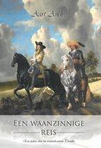 Een waanzinnige reis - een tijdreis door het zestiende-eeuwse twenthe