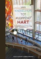 Van knekelhuis tot kloppend hart. Geschiedenis van de Bibliotheek van de Rijksuniversiteit Groningen - 1615 tot heden