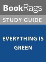 Summary & Study Guide: Everything is Green