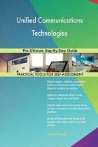 Unified Communications Technologies the Ultimate Step-By-Step Guide