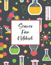 Science Fair Notebook: Scientific Project Journal, Lab Tracker and Record Book