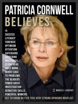 Patricia Cornwell Believes - Patricia Cornwell Quotes And Believes
