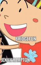 Bridge Fun (Illustrated Children's Book Ages 2-5)