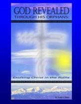 God Revealed Through His Orphans