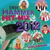 Der Hammer Hit-Mix 2012 - Volksmusi