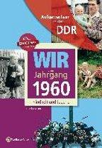 Wir vom Jahrgang 1960. Aufgewachsen in der DDR