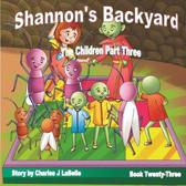 Shannon's Backyard the Children Part Three