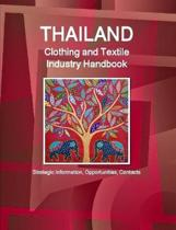 Thailand Clothing and Textile Industry Handbook - Strategic Information, Opportunities, Contacts