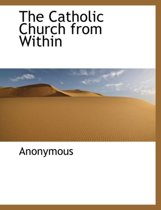 The Catholic Church from Within