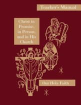 Christ in Promise, in Person, and in His Church