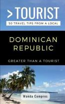 Greater Than a Tourist- Dominican Republic