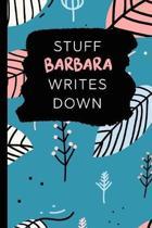 Stuff Barbara Writes Down