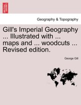 Gill's Imperial Geography for College & School Use