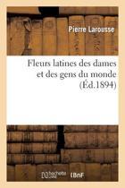 Fleurs Latines Des Dames Et Des Gens Du Monde (Ed.1894)