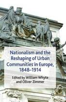 Nationalism and the Reshaping of Urban Communities in Europe, 1848-1914