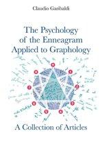 The Psychology of the Enneagram Applied to Graphology - A Collection of Articles ''ENGLISH VERSION''
