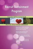 Recruit Sustainment Program Complete Self-Assessment Guide