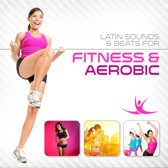 Latin Sounds & Beats For Fitness &
