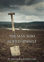 The Man Who Buried Himself