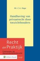 Recht en Praktijk - contracten en aansprakelijkheidsrecht 17 - Handhaving van privaatrecht door toezichthouders