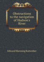 Obstructions to the Navigation of Hudson's River