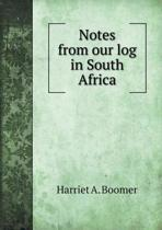 Notes from Our Log in South Africa