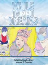 While Takeo Dreams