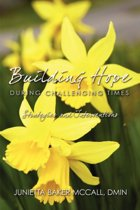 Building Hope During Challenging Times