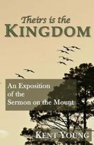 Theirs is the Kingdom: An Exposition of the Sermon on the Mount