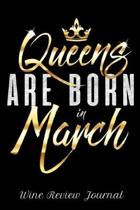 Queens Are Born in March Wine Review Journal