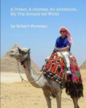 A Dream, A Journey, An Adventure...My Trip Around the World