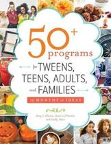 50+ Programs for Tweens, Teens, Adults, and Families