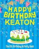 Happy Birthday Keaton - The Big Birthday Activity Book